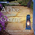 A Place in the Country Audiobook by Elizabeth Adler Narrated by Charlotte Anne Dore