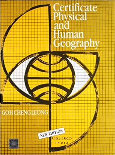 Geography Optional: Certificate Physical And Human Geography By Goh Cheng Leong