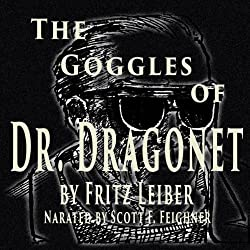 The Goggles of Dr. Dragonet
