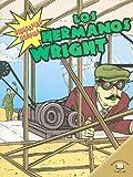 LOS HERMANOS WRIGHT/ THE WRIGHT BROTHERS (Biografias Graficas/Graphic Biographies) (Spanish Edition)