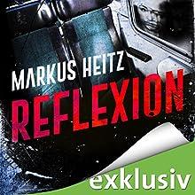 Reflexion Hörbuch von Markus Heitz Gesprochen von: Uve Teschner