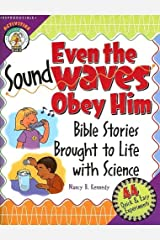 Even the Sound Waves Obey Him: Bible Stories Brought to Life with Science (CPH Teaching Resource) (CPH Teaching Resource (Paperback)) Paperback