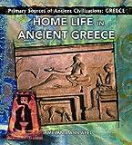 Home Life in Ancient Greece, Melanie Ann Apel, 0823967727