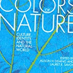 Colors of Nature: Culture, Identity, and the Natural World | Alison H. Deming (editor),Lauret E. Savoy (editor)