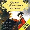 Captain Wentworth's Persuasion: Jane Austen's Classic Retold Through His Eyes Hörbuch von Regina Jeffers Gesprochen von: Graham Vick
