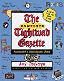 At last—the long-awaited complete compendium of tightwad tips for fabulous frugal living!  In a newsletter published from May 1990 to December 1996 as well as in three enormously successful books, Amy Dacyczyn established herself as the expert of eco...
