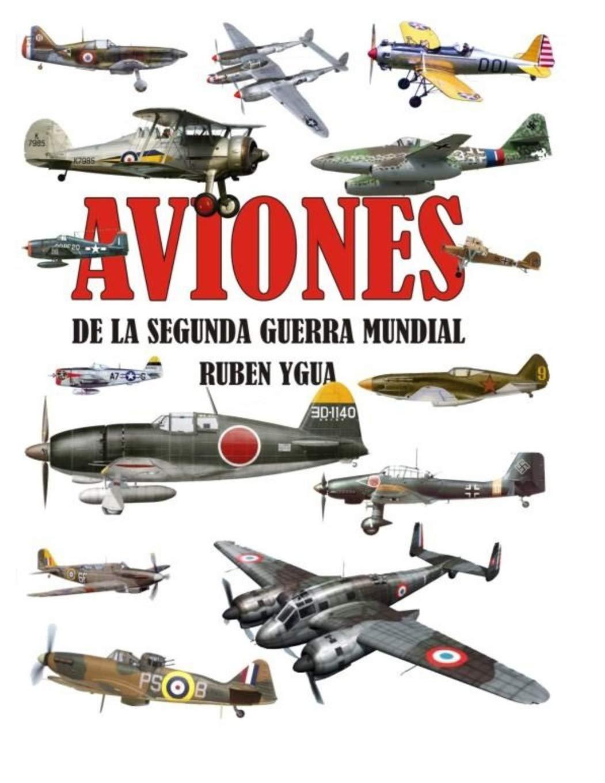 AVIONES DE LA SEGUNDA GUERRA MUNDIAL: Amazon.es: Ruben Ygua ...