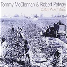Cotton Pickin' Blues by Tommy McClennan & Robert Petway (2003-10-03)