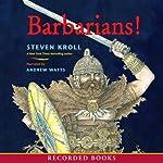 Barbarians! | Steven Kroll