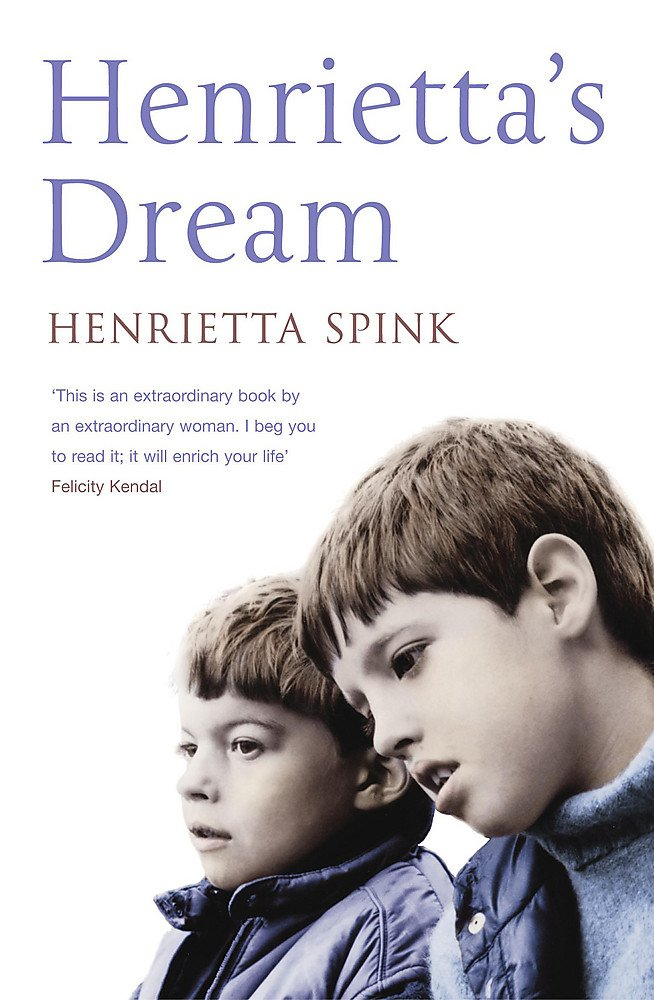 Henrietta's Dream: A Mother's Remarkable Story of Love, Courage and Hope Against Impossible Odds