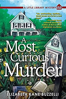 A Most Curious Murder: A Little Library Mystery by [Buzzelli, Elizabeth Kane]
