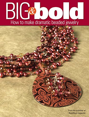 Big and Bold: How to make dramatic beaded jewelry