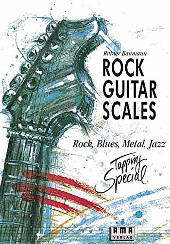 Rock Guitar Scales: Rock, Blues, Metal, Jazz
