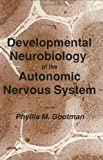 Developmental Neurobiology of the Autonomic Nervous System, Gootman, Phyllis M., 0896030806
