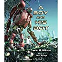 A Boy and His Bot Audiobook by Daniel H. Wilson Narrated by David Ackroyd