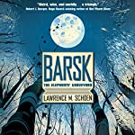 Barsk: The Elephants' Graveyard | Lawrence M. Schoen