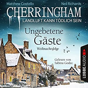 Ungebetene Gäste: Weihnachtsfolge (Cherringham - Landluft kann tödlich sein 25) Hörbuch