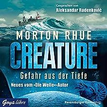Creature: Gefahr aus der Tiefe Hörbuch von Morton Rhue Gesprochen von: Aleksandar Radenkovic