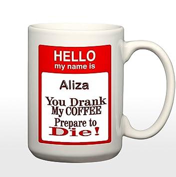 joyous unique coffee mug. Print My name is Aliza Joyous Happiness Faithful Pious Honest Joy  Delightful You Drank Buy