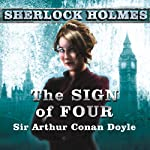 The Sign of Four: A Sherlock Holmes Novel | Sir Arthur Conan Doyle