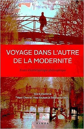 Lire en ligne Voyage dans l'autre de la modernité : Essais d'anthropologie philosophique pdf ebook