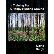 In Training For A Happy Hunting Ground
