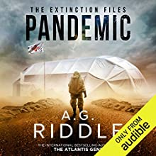 Pandemic: The Extinction Files, Book 1 Audiobook by A. G. Riddle Narrated by Edoardo Ballerini