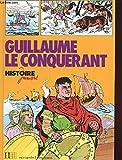 Guillaume le Conquérant (Histoire juniors)