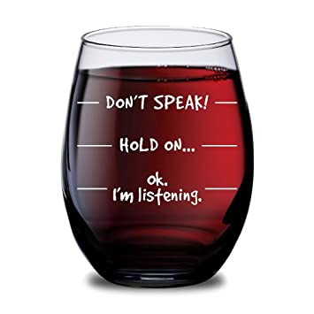 Amazoncom Dont Speak Wine Glass Funny Wine Glass With Saying
