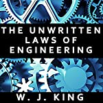 The Unwritten Laws of Engineering | W. J. King