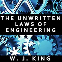 The Unwritten Laws of Engineering Audiobook by W. J. King Narrated by Joseph Kant