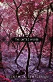 The Little Woods, McCormick Templeman, 0375869433