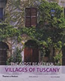 The Most Beautiful Villages of Tuscany, James Bentley, 0500289972