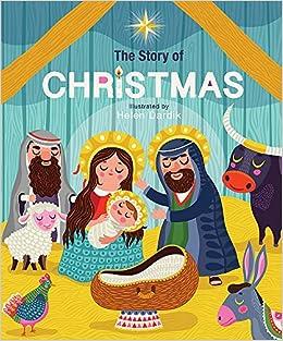 The Story Of Christmas.Amazon Com The Story Of Christmas 9780762462421 Helen