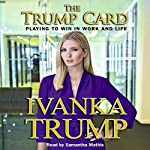 Trump Card: Playing to Win in Work and Life | Ivanka Trump