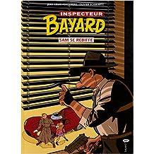 INSPECTEUR BAYARD T.17 : SAM SE REBIFFE