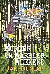 Murder on Warbler Weekend (Bob White Birder Murders)