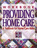 Workbook for Providing Home Care : A Textbook for Home Care Aides, Hartman Publishing Inc, 1888343206
