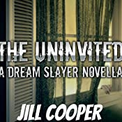 The Uninvited: The Dream Slayer, Book 3 | Jill Cooper