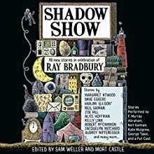 Shadow Show: All-New Stories in Celebration of Ray Bradbury Audiobook by Sam Weller (Editor), Mort Castle (Editor) Narrated by George Takei, Edward Herrmann, Kate Mulgrew, F. Murray Abraham, Neil Gaiman, Peter Appel, James Urbaniak