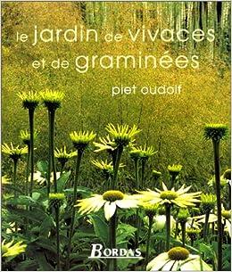 Le Jardin De Vivaces Et De Graminees Piet Oudolf 9782047600238