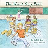 img - for The Worst Day Ever! - USA Best Books Finalist (Mom's Choice Gold & Dove Family Seal honoring family friendly content) book / textbook / text book