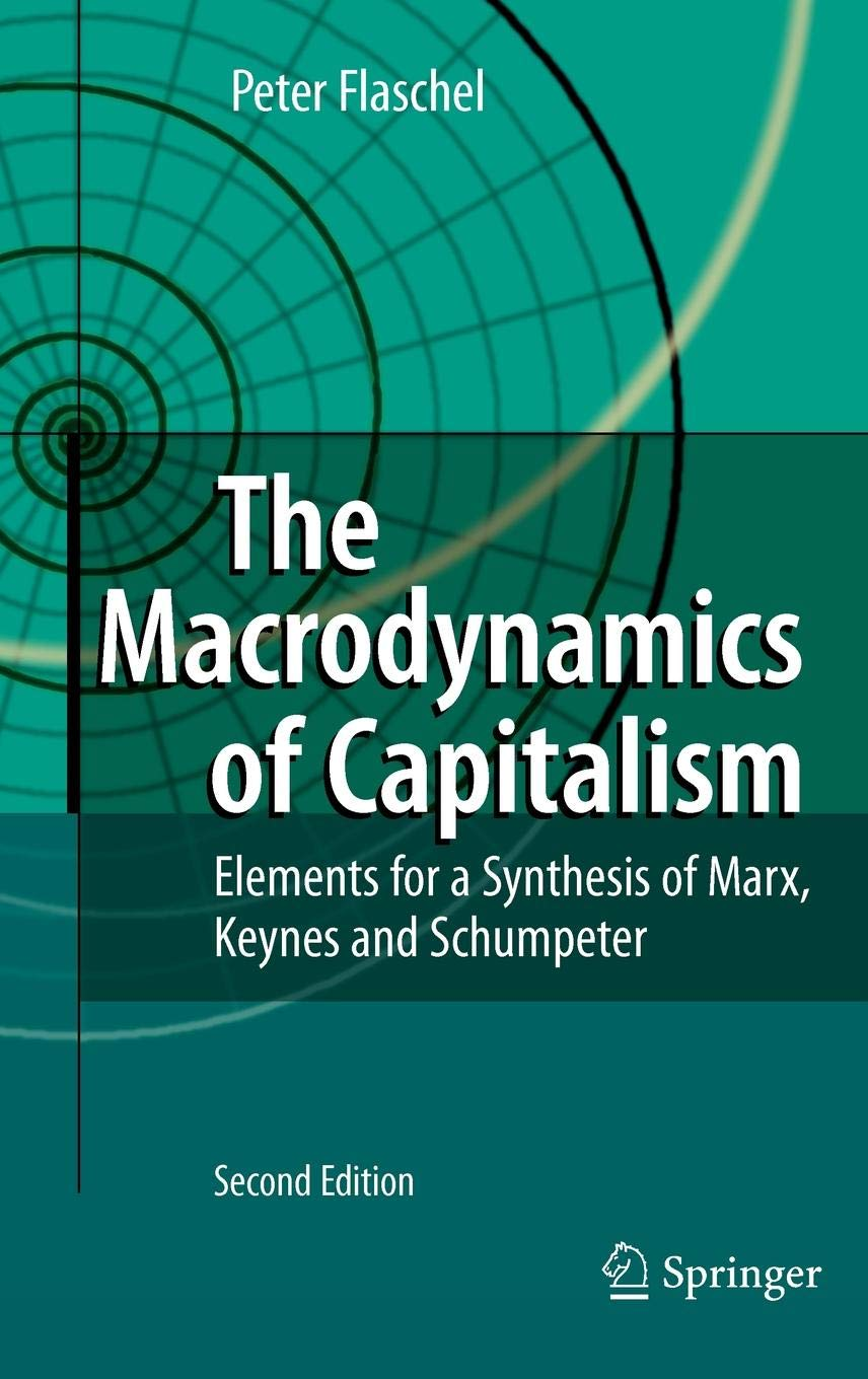 The Macrodynamics of Capitalism: Elements for a Synthesis of Marx, Keynes and Schumpeter by Brand: Springer