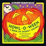 Howl-o-Ween Chubby Board Book, Alan Benjamin, 0671870661