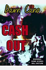 Cash Out: *Some Scenes May Disturb Kindle Edition