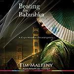 Beating the Babushka: A Cape Weathers Investigation   Tim Maleeny