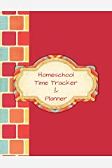 Homeschool Time Tracker & Planner: 180-Day Undated Daily Lessons with Hours Log and Academic Year-At-A-Glance Calendar Paperback