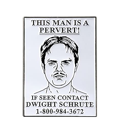 03d67855d Amazon.com: Pinsanity The Office Dwight Pervert Wanted Poster Enamel Lapel  Pin: Clothing