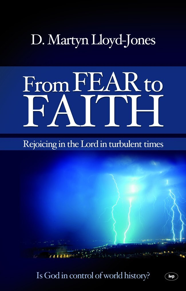 Read Online From Fear to Faith: Rejoicing in the Lord in Turbulent Times PDF ePub fb2 book