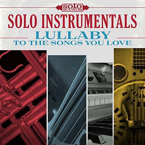 Solo Instrumentals: Lullaby to the Songs You Love